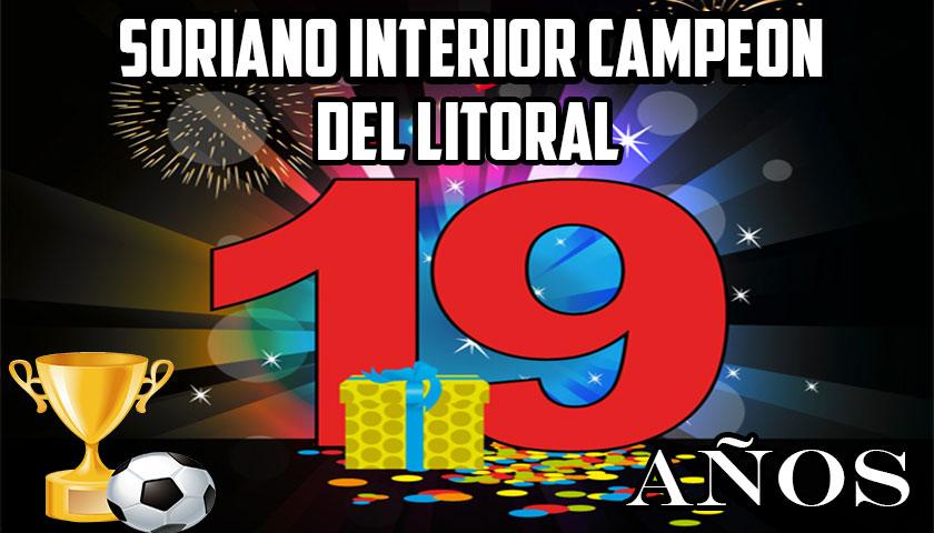 SORIANO INTERIOR FESTEJA LOS 19 AÑOS DEL GRAN TITULO!!!