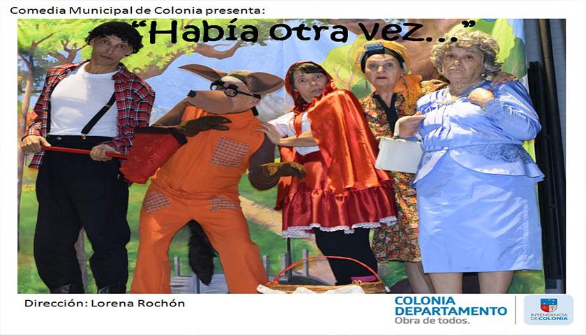 """La Comedia Municipal de Colonia presenta:  """"HABÍA OTRA VEZ"""""""